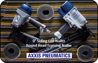 Axxis 0° Siding Coil Nailer and round Head Framing Nailers
